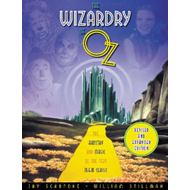 The Wizardry of Oz: The Artistry and Magic of Teh 1939 MGM Classic (BOK)