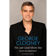George Clooney: The Last Great Movie Star (BOK)