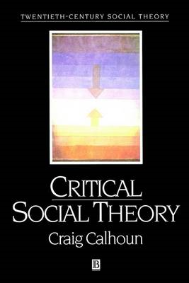 Critical Social Theory: Culture, History and the Challenge of Difference (BOK)