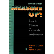 Measure Up!: Yardsticks for Continuous Improvement (BOK)