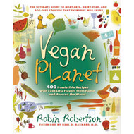Vegan Planet: 400 Irresistible Recipes with Fantastic Flavors from Home and Around the World (BOK)