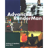 Advanced RenderMan: Creating CGI for Motion Pictures (BOK)