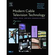Modern Cable Television Technology: Video, Voice and Data Communications (BOK)