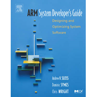 ARM System Developer's Guide: Designing and Optimizing System Software (BOK)