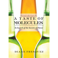 A Taste of Molecules: In Search of the Secrets of Flavor (BOK)