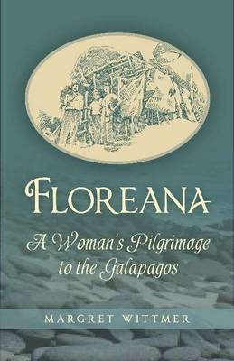 Floreana: A Woman's Pilgrimage to the Galapagos (BOK)