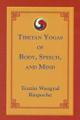 Tibetan Yogas of Body, Speech and Mind (BOK)