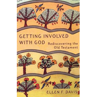 Getting Involved with God: Rediscovering the Old Testament (BOK)