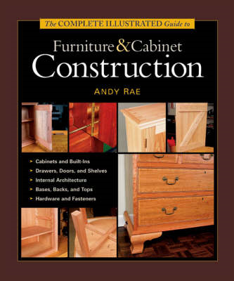 Complete Illustrated Guide to Furniture and Cabinet Construc (BOK)