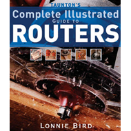 Taunton's Complete Illustrated Guide to Routers (BOK)
