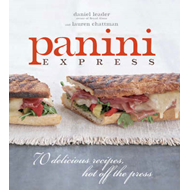 Panini Express: 70 Delicious Recipes Hot Off the Press (BOK)