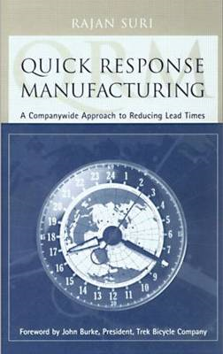 Quick Response Manufacturing: A Companywide Approach to Reducing Lead Times (BOK)