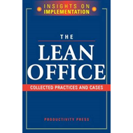 The Lean Office: Collected Practices and Cases (BOK)