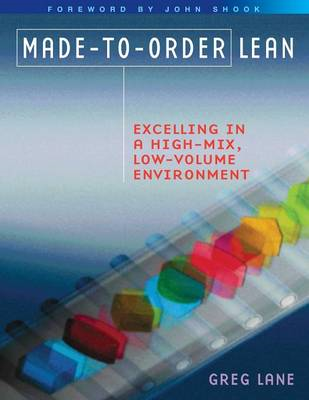 Made-to-Order Lean: Excelling in a High-Mix, Low-Volume Environment (BOK)