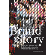 Brand/Story: Ralph, Vera, Johnny, Billy, and Other Adventures in Fashion Branding (BOK)