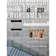 Visual Culture in the Built Environment: A Global Perspective (BOK)