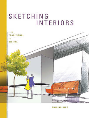 Sketching Interiors: From Traditional to Digital (BOK)