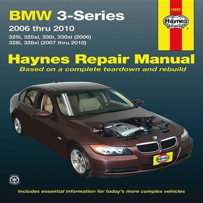 BMW 3-Series Automotive Repair Manual: 2006-2010 (BOK)