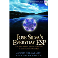 Jose Silva's Everyday ESP: Use Your Mental Powers to Succeed in Every Aspect of Your Life (BOK)