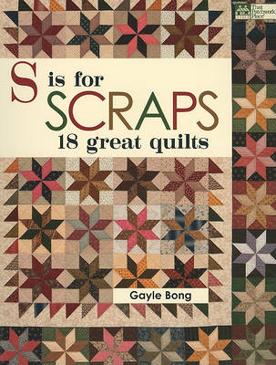 S is for Scraps: 18 Great Quilts (BOK)