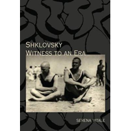 Shklovsky: Witness to an Era (BOK)