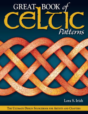 Great Book of Celtic Patterns: The Ultimate Design Sourcebook for Artists and Crafters (BOK)
