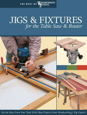 Jigs & Fixtures for the Table Saw & Router (BOK)