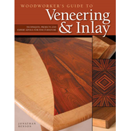 Woodworker's Guide to Veneering and Inlay: Techniques, Projects and Expert Advice for Fine Furniture (BOK)