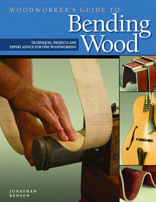 Woodworker's Guide to Bending Wood (BOK)