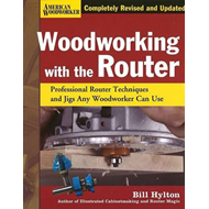 Woodworking with the Router: Professional Router Techniques and Jigs Any Woodworker Can Use (BOK)