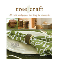 Tree Craft: 35 Rustic Wood Projects That Bring the Outdoors in (BOK)