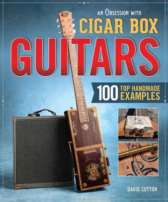Obsession with Cigar Box Guitars (BOK)