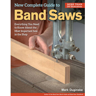 New Complete Guide to Band Saws (BOK)
