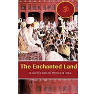 The Enchanted Land: A Journey with the Mystics of India (BOK)