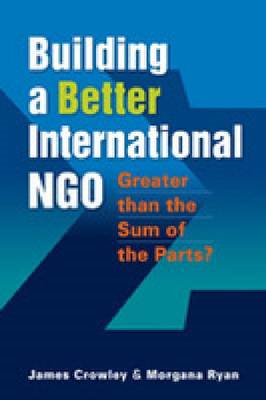Greater Than the Sum of the Parts: Strategic Planning and Delivery for International NGOs (BOK)