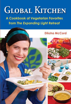 Global Kitchen: A Cookbook of Vegetarian Favorites From The Expanding Light Retreat (BOK)