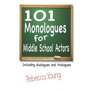 101 Monologues for Middle School Actors (BOK)