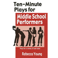 Ten-Minute Plays for Middle School Performers (BOK)