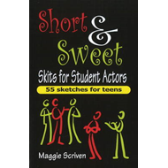 Short and Sweet Skits for Student Actors (BOK)