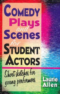 Comedy Plays & Scenes for Student Actors (BOK)