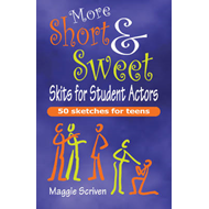 More Short & Sweet Skits for Student Actors (BOK)