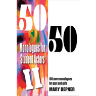 50/50 Monologues for Student Actors II (BOK)