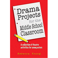 Drama Projects for the Middle School Classroom (BOK)