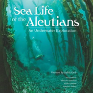 Sea Life of the Aleutians: An Underwater Exploration (BOK)
