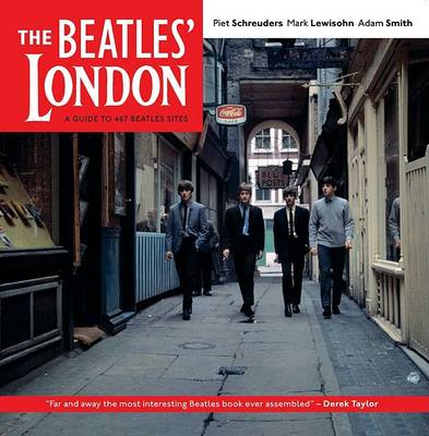 The Beatles' London: A Guide to 467 Beatles Sites in and Around London (BOK)