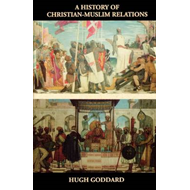 A History of Christian-Muslim Relations (BOK)