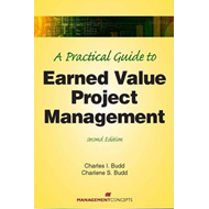 A Practical Guide to Earned Value Project Management (BOK)