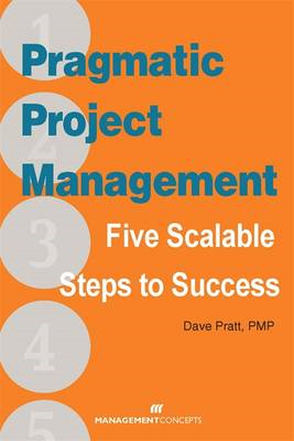 Pragmatic Project Management: Five Scalable Steps to Project Success (BOK)