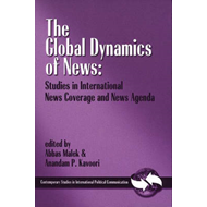 The Global Dynamics of News: Studies in International News Coverage and News Agenda (BOK)