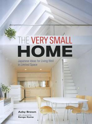 Very Small Home, The: Japanese Ideas For Living Well In Limi (BOK)